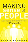 Making Sense of People: Decoding the Mysteries of Personality (FT Press Science)