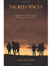 Sacred Spaces: Communion with the horse through science and spirit