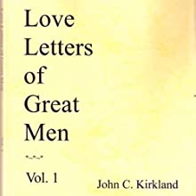 Love Letters of Great Men Audiobook by John C. Kirkland Narrated by Chris Patton