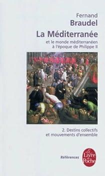 La Méditerranée et le monde méditerranéen à l'époque de Philippe II, tome 2 par Braudel