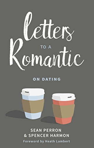 letters to a romantic on dating kindle edition by sean perron