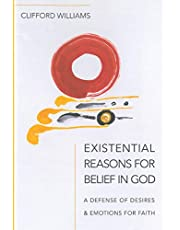 Existential Reasons for Belief in God: A Defense of Desires & Emotions for Faith