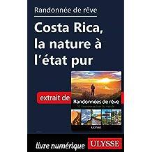 Randonnée de rêve - Costa Rica, la nature à l'état pur (French Edition)