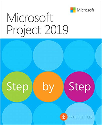 Microsoft Project 2019 Step by Step (Step by Step (Microsoft)) (For Dummies Microsoft Project)