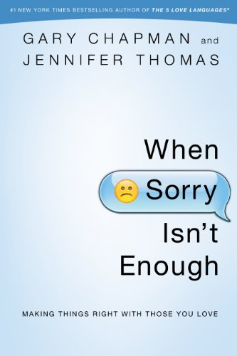 When Sorry Isn't Enough: Making Things Right with Those You Love by [Chapman, Gary, Thomas, Jennifer]