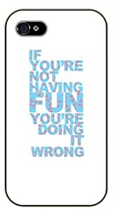 iPhone 5 / 5s If you're not having fun, you're doing it wrong - Black plastic case / Inspirational and motivational life quotes / SURELOCK AUTHENTIC