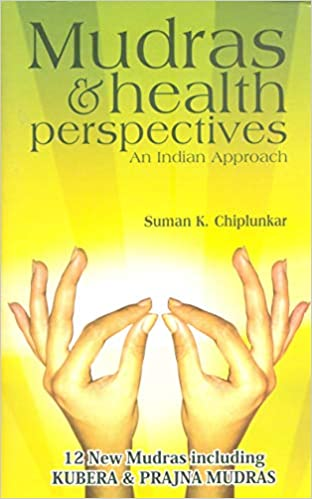 Buy Mudras & Health Perspectives: An Indian Approach: 12 New