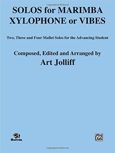 Solos for Marimba, Xylophone or Vibes: Two, Three, and Four Mallet Solos for the Advancing Student ()