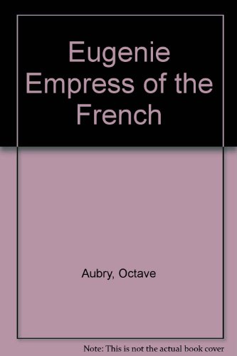 Eugenie Empress of the French