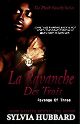 La Revanche des Trois: Revenge of Three (Black Family Series Book 4)