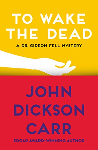 To Wake the Dead (Dr. Gideon Fell series Book 9)