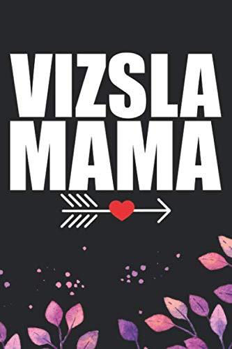 Vizsla-Mama-Cool-Vizsla-Dog-Mom-Journal-Notebook-Vizsla-Puppy-Lover-Gifts-Funny-Vizsla-Dog-Mum-Notebook-Vizsla-Owner-Gifts-6-x-9-in-120-pages