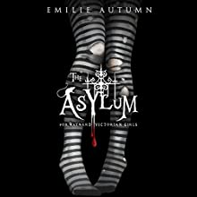 The Asylum for Wayward Victorian Girls Audiobook by Emilie Autumn Narrated by Emilie Autumn