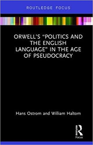 amazoncom orwells politics and the english language in the age  orwells politics and the english language in the age of pseudocracy  routledge studies in rhetoric and communication st edition