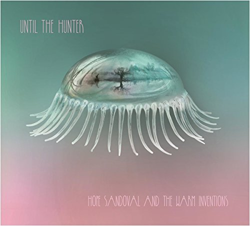 CD : Hope Sandoval & Warm Inventions - Until The Hunter (Digipack Packaging)