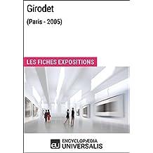 Girodet (Paris - 2005): Les Fiches Exposition d'Universalis (French Edition)