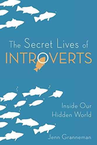 The Secret Lives of Introverts: Inside Our Hidden World (Interesting Topics Of Conversation With A Boyfriend)