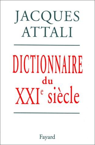 Dictionnaire du XXIème siècle Broché – 8 avril 1998 Jacques Attali Fayard 2213600945 Atlas