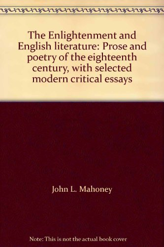 Enlightenment and English Literature: Prose and Poetry of the Eighteenth Century with Selected Modern Critical Essays (College)