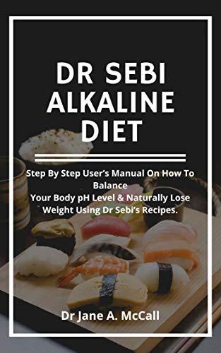 Dr Sebi Alkaline Diet: Step by Step User