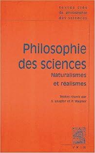 Philosophie des sciences : Tome 2 : Naturalismes et réalismes par Sandra Laugier