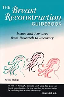 Book Cover: The Breast Reconstruction Guidebook: Issues and Answers from Research to Recovery