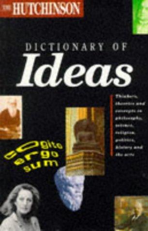 Hutchinson Dictionary - The Hutchinson Dictionary of Ideas
