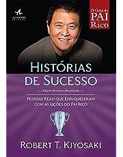 Histórias De Sucesso: Pessoas reais que enriqueceram com as lições do Pai Rico