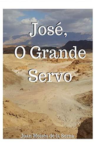 José, O Grande Servo por Juan Moisés De La Serna,Ju Pinheiro