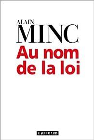 Au nom de la loi par Alain Minc
