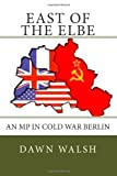 East of the Elbe, Dawn Walsh, 1492838640