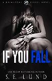 If You Fall: A Brimstone Series Novel (The Brimstone Series Book 1)