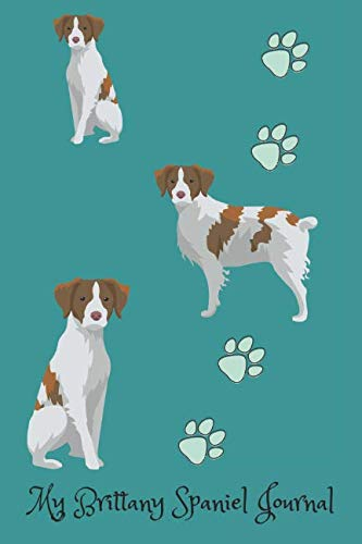 My Brittany Spaniel Journal: Cute Dog Breed Journal Wide Ruled Lined Paper (Dog Breed Journals)