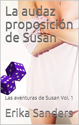 La audaz proposición de Susan: Las aventuras de Susan Vol. 1 (Spanish Edition)