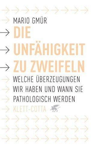 Die Unfähigkeit zu zweifeln: Welche Überzeugungen wir haben und wann sie pathologisch werden