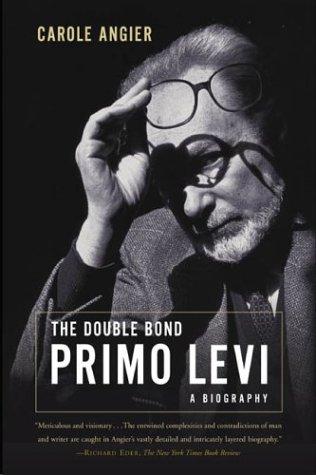 The Double Bond: The Life of Primo Levi pdf epub