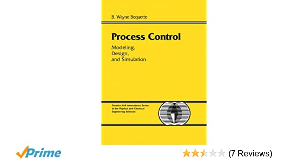 Amazon process control modeling design and simulation amazon process control modeling design and simulation 0076092031918 b wayne bequette books fandeluxe Gallery