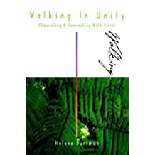 Walking in Unity: Channeling & Connecting with Spirit