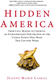 Hidden America: From Coal Miners to Cowboys, an Extraordinary Exploration of the Unseen People W ho Make This Country Work