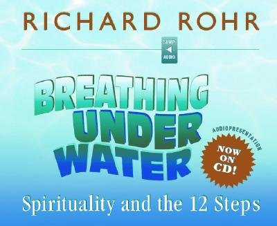 Breathing Under Water: Spirituality and the 12 Steps [BREATHING UNDER WATER       2D]