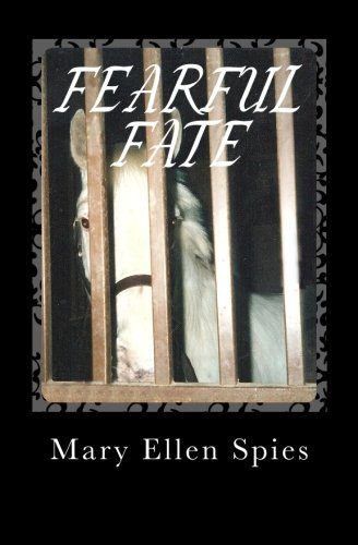 Fearful Fate: Is This Innocent Horse Doomed to Die? Who can save him from a tragic end he didn't deserve! pdf epub
