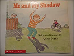 me and my shadow by arthur Dorros (1990-08-01)