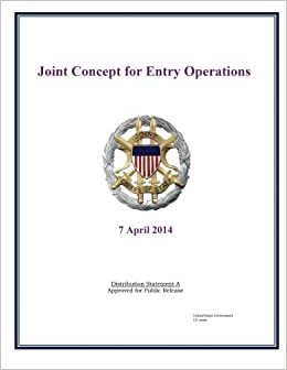Joint Concept for Entry Operations Joint Chiefs of Staff 7 April 2014