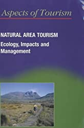 Natural Area Tourism: Ecology, Impacts and Management (Aspects of Tourism)