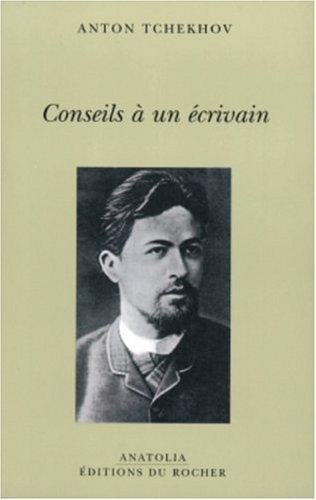 Conseils à un écrivain Broché – 22 avril 2004 Anton Tchekhov Editions du Rocher 2268050653 Art d'écrire