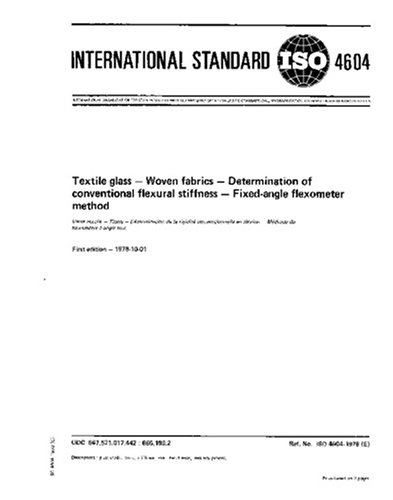 ISO 4604:1978, Textile glass -- Woven fabrics -- Determination of conventional flexural stiffness -- Fixed angle flexometer method pdf