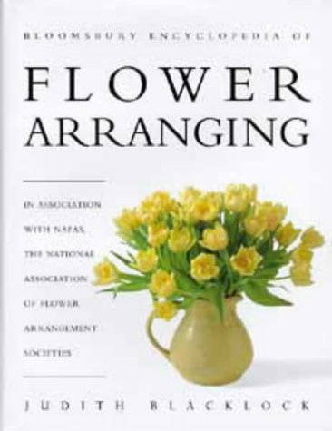 Bloomsbury International Encyclopedia of Flower Arranging
