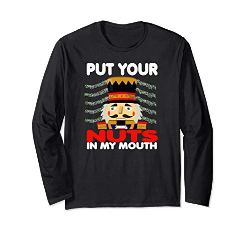 - Put Your Nuts In My Mouth Long Sleeve T-Shirt
