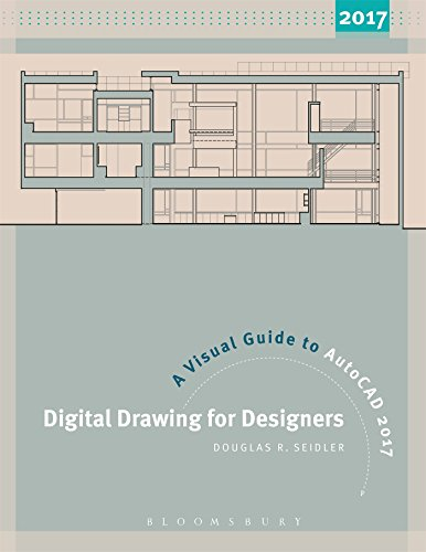 - Digital Drawing for Designers: A Visual Guide to AutoCAD® 2017