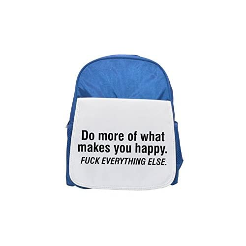 Do More Of What Makes You Happy. Fuck Everything Else Printed Kid 's Blue Backpack, Cute de mochilas, Cute Small de mochilas, Cute Black Backpack, Cool Black Backpack, Fashion de mochilas, large Fashion Back